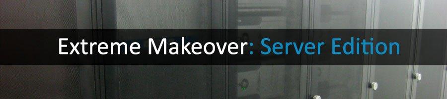 Extreme-Makeover-Server-Room-Edition