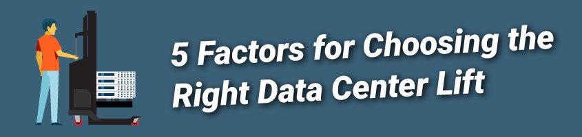 5 factors for choosing the right data center lift