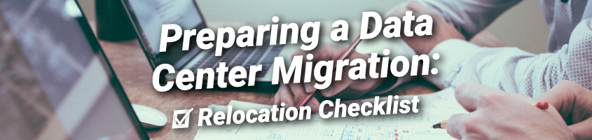 Data Center Migration Relocation Checklist