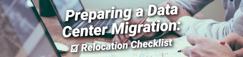 Data Center Migration Relocation Checklist