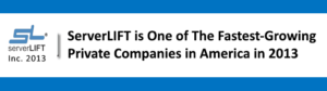 ServerLIFT Recognized by Inc. 500 | 5000 in 2013